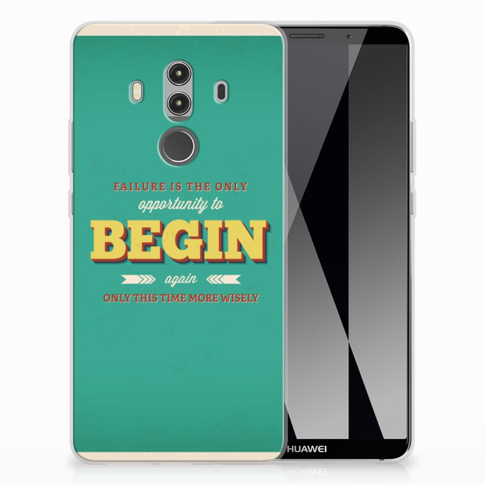 Huawei Mate 10 Pro Siliconen hoesje met naam Quote Begin