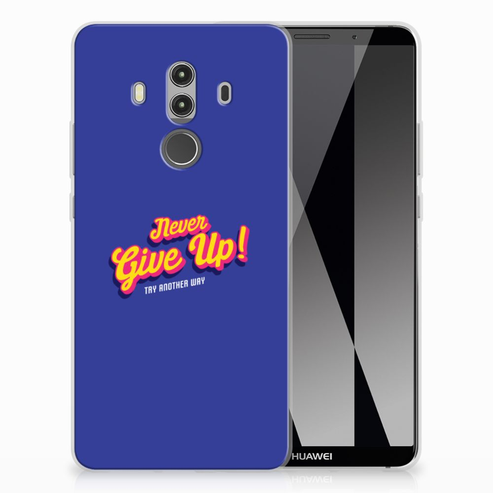 Huawei Mate 10 Pro Siliconen hoesje met naam Never Give Up