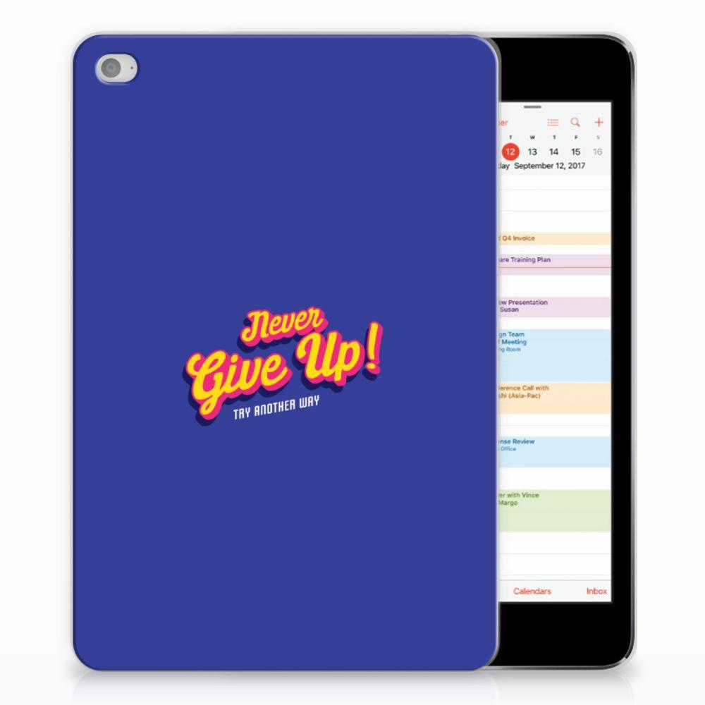 Apple iPad Mini 4 | Mini 5 (2019) Back cover met naam Never Give Up