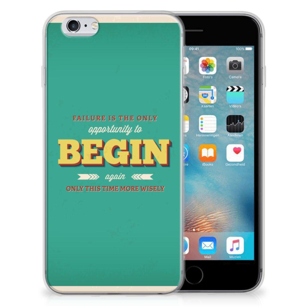 Apple iPhone 6 | 6s Siliconen hoesje met naam Quote Begin