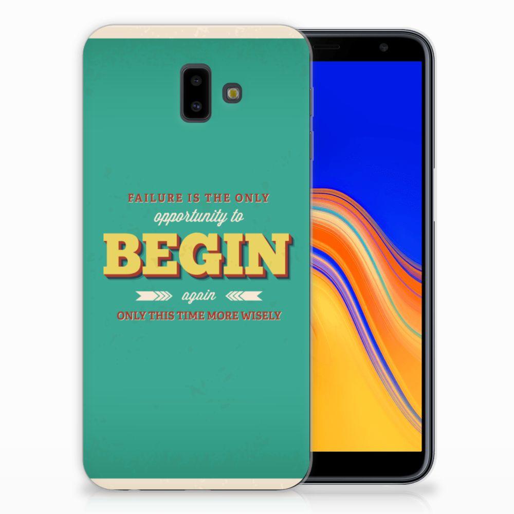 Samsung Galaxy J6 Plus (2018) Uniek TPU Hoesje Quote Begin