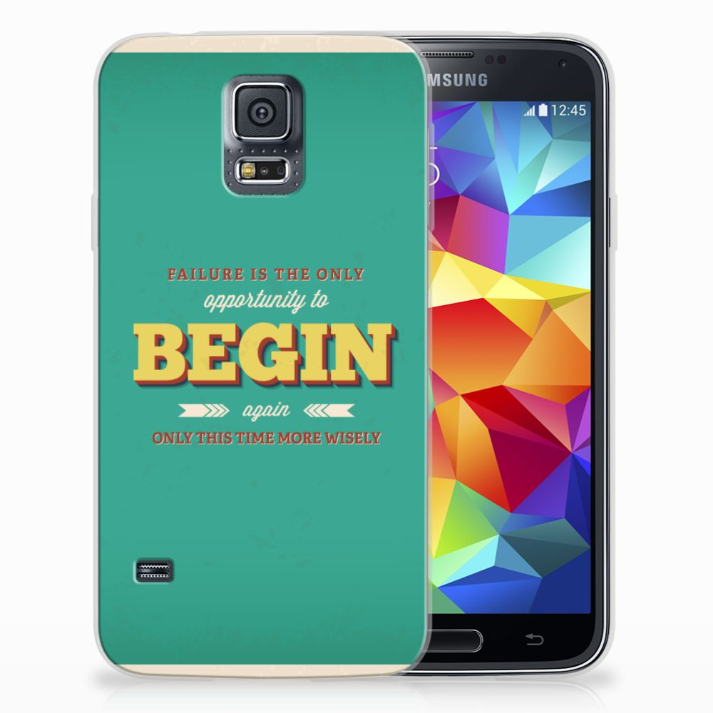 Samsung Galaxy S5 Uniek TPU Hoesje Quote Begin