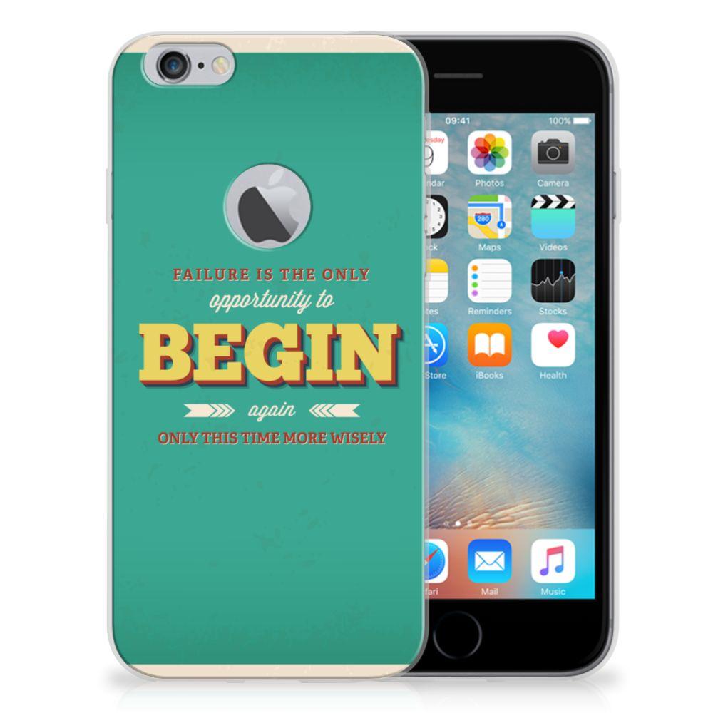 Apple iPhone 6 Plus | 6s Plus Siliconen hoesje met naam Quote Begin